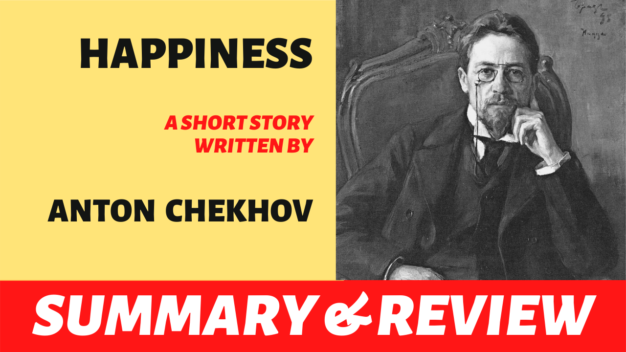 "the text ""happiness by anton chekov summary plot analysis review"" written next to a portrait of anton chekov"