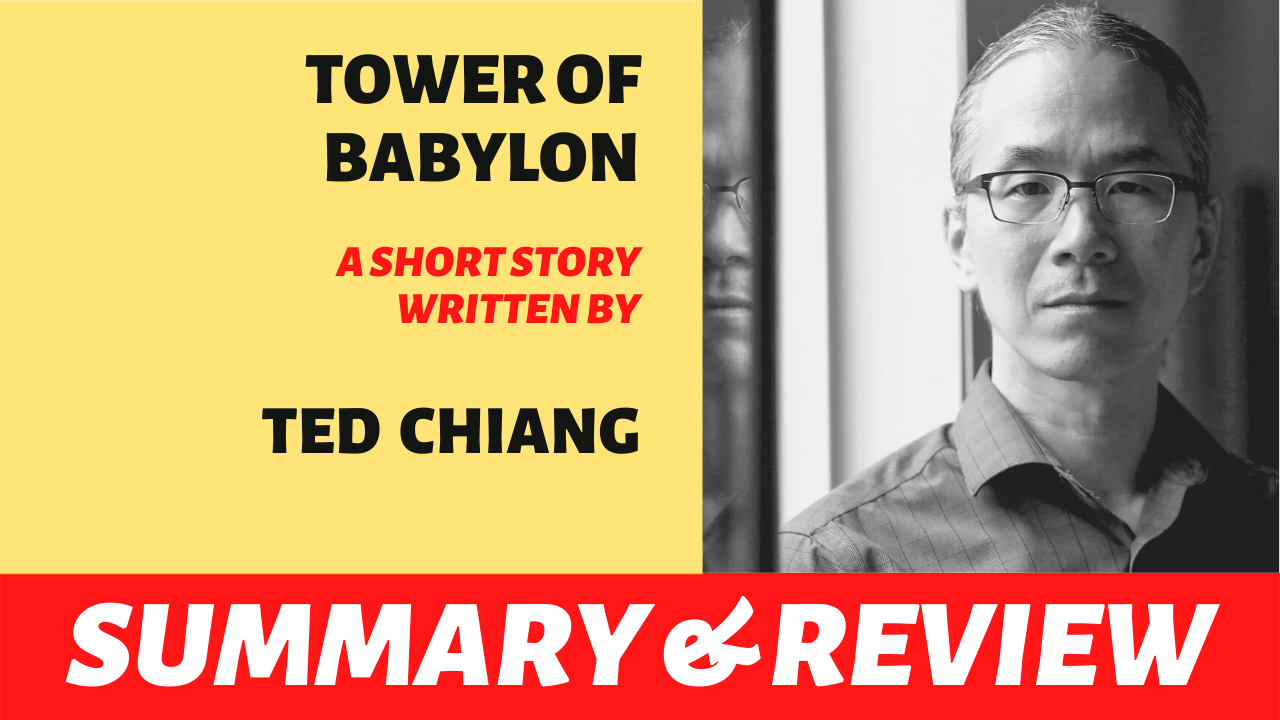 """the text """"tower of babylon ted chiang explained summary plot analysis review"""" written next to a portrait of ted chiang"""