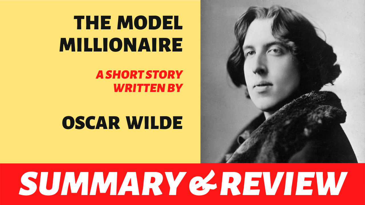 """the text """"model millionaire by oscar wilde summary plot analysis review"""" written next to a portrait of oscar wilde"""