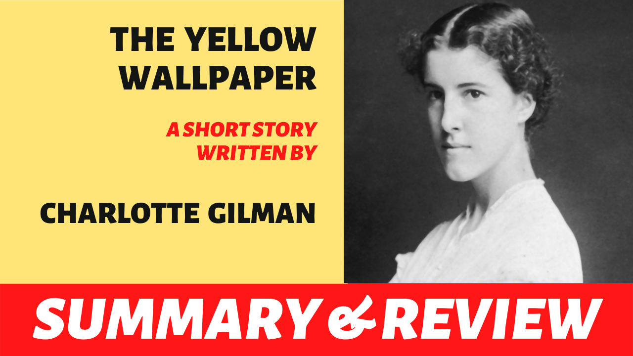 The Yellow Wallpaper by Charlotte Gilman: Summary and ...