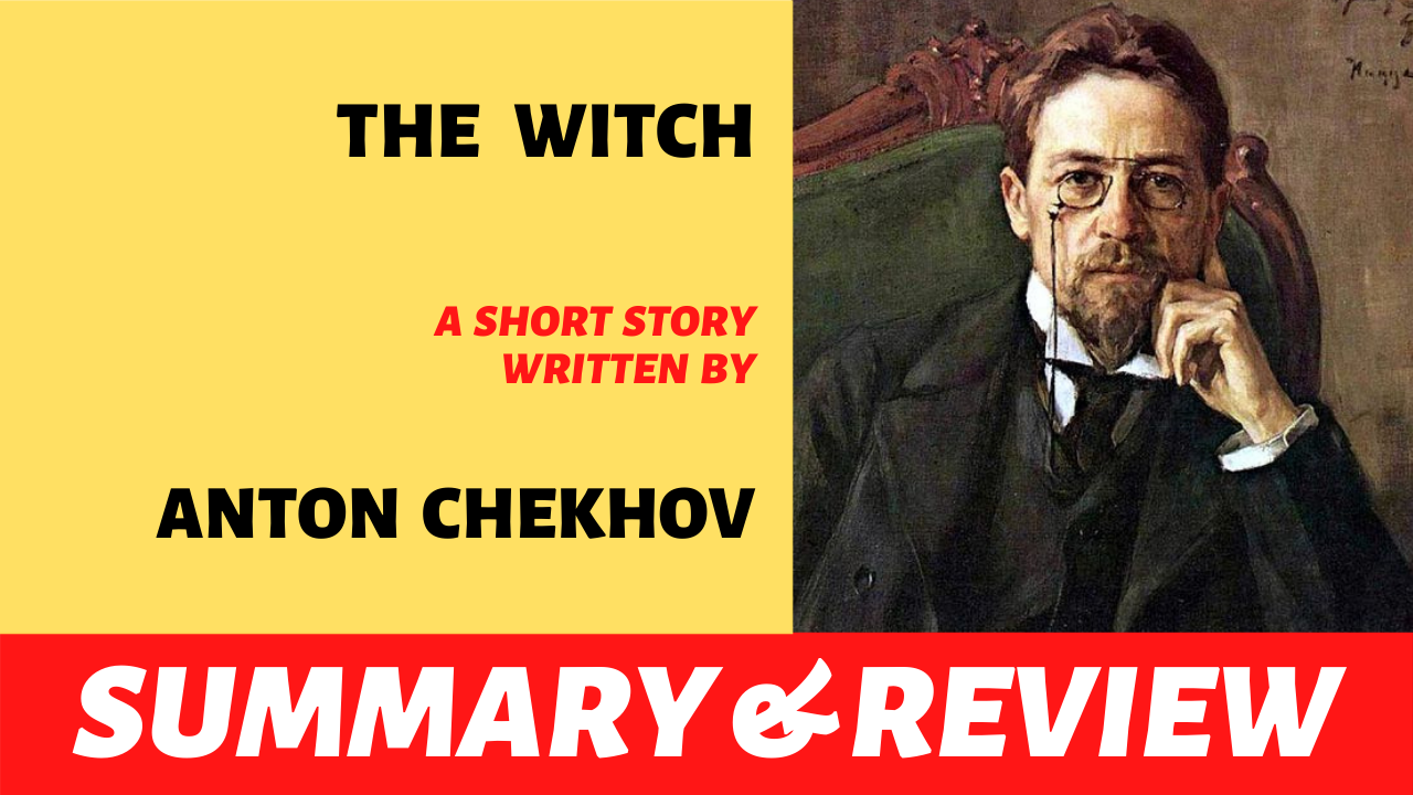 """the word """"the witch anton chekhov short story plot summary analysis and review"""" written next to the portrait of anton chekhov"""