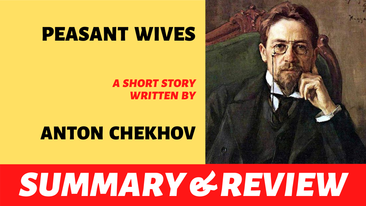 """the word """"peasant wives anton chekhov short story plot summary analysis and review"""" written next to the portrait of anton chekhov"""