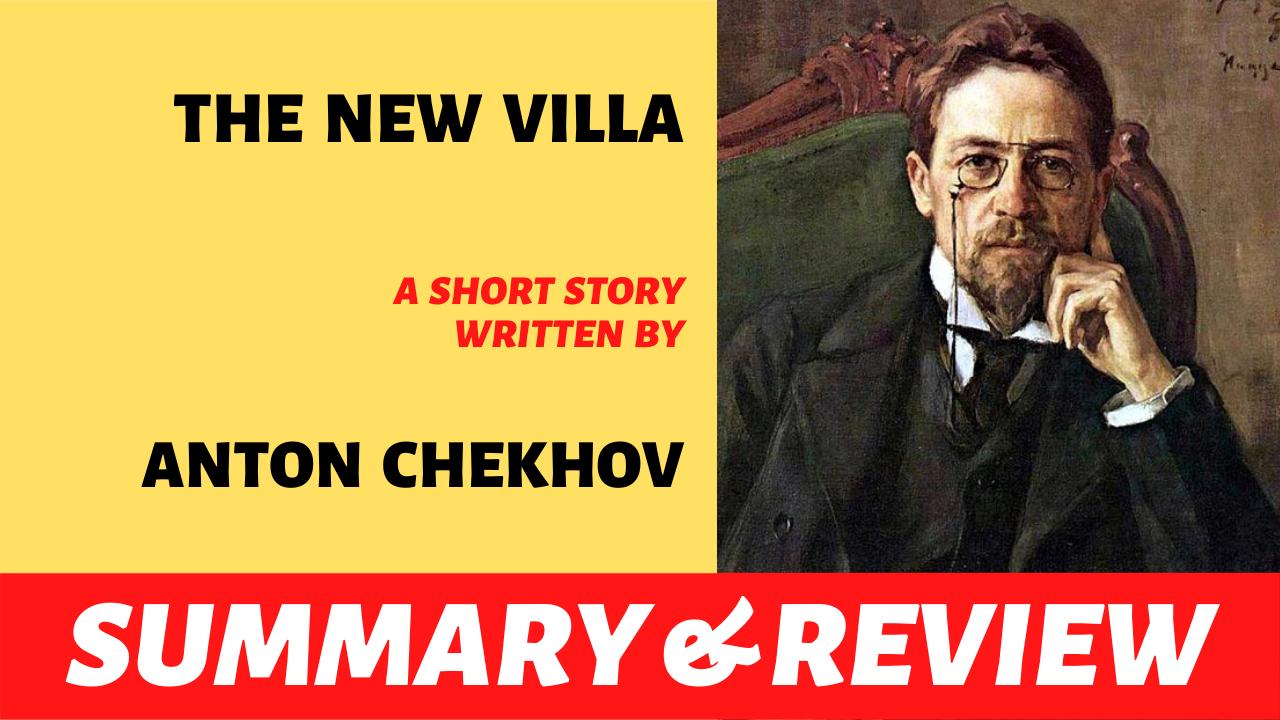 "the word ""the new villa anton chekhov short story plot summary analysis and review"" written next to the portrait of anton chekhov"