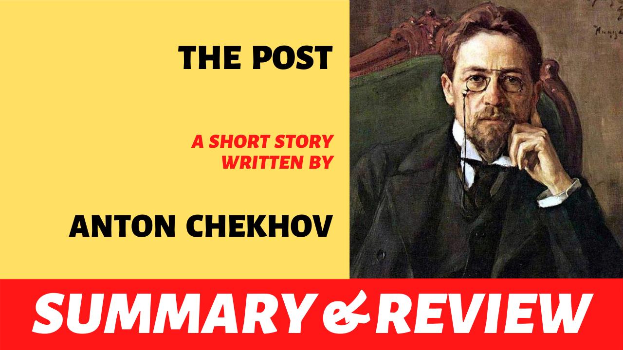 "the word ""the post anton chekhov short story plot summary analysis and review"" written next to the portrait of anton chekhov"