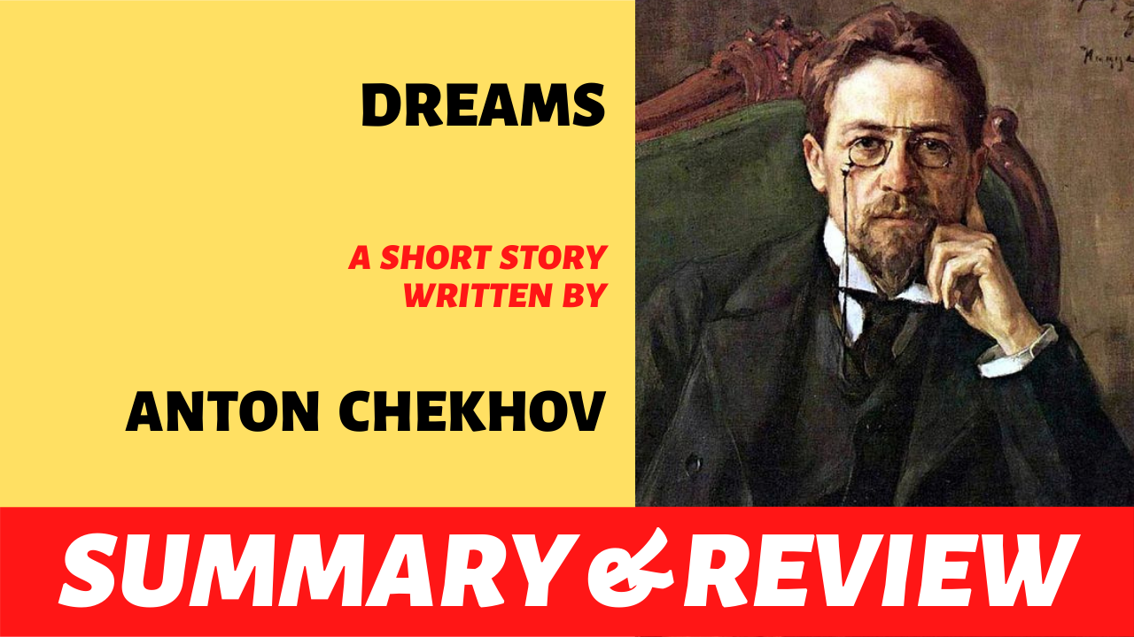 "the words ""dreams anton chekhov short story plot summary analysis and review"" written next to the portrait of anton chekhov"