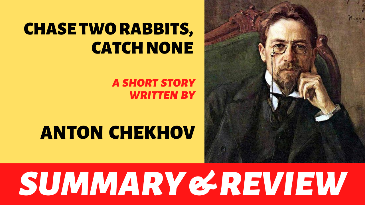 """the words """"chase two rabbits catch none"""" written next to the portrait of anton chekhov"""