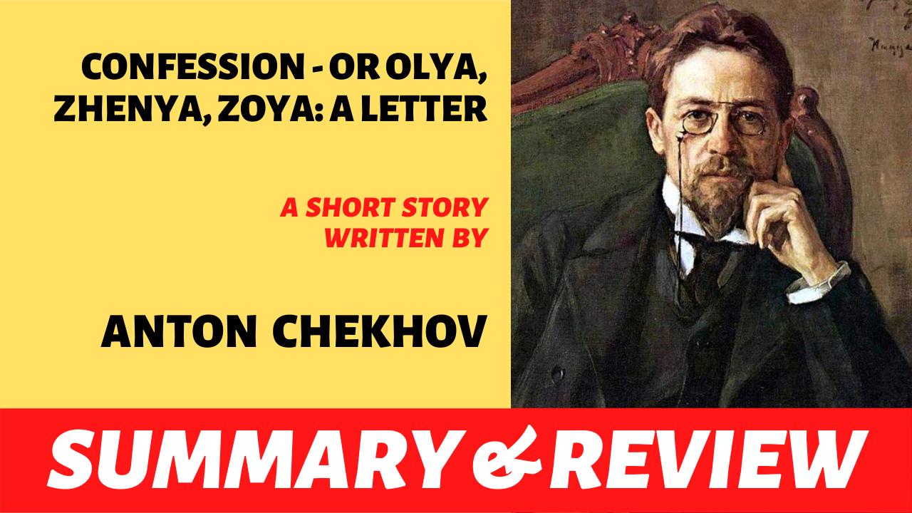 """the words """"Confession - or Olya, Zhenya, Zoya A Letter"""" written next to the portrait of anton chekhov"""