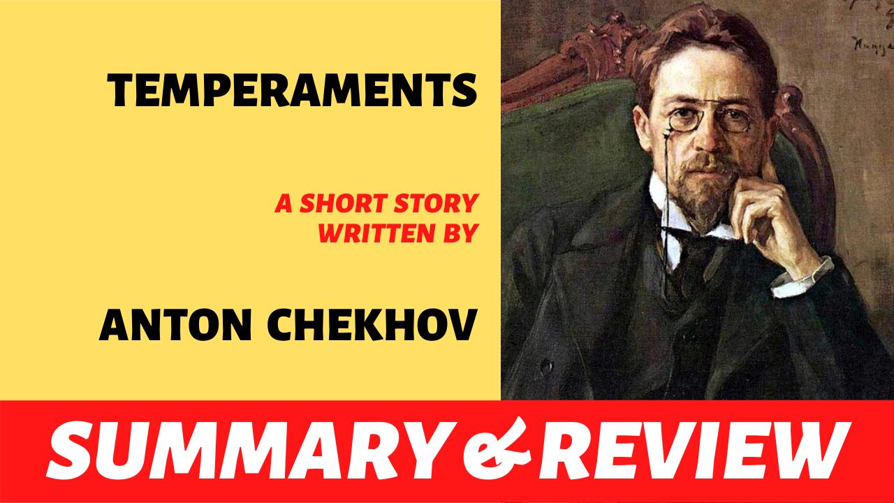 "the words ""temperaments by anton chekhov"" written next to the portrait of anton chekhov"